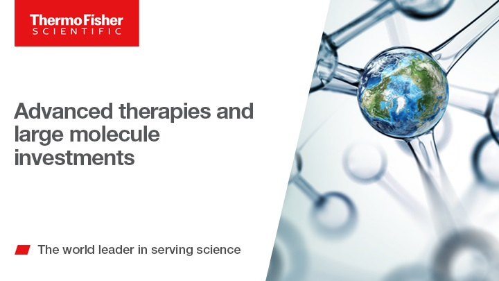 Advanced therapies and large molecule investments