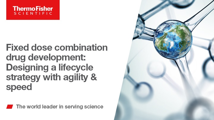Fixed dose combination drug development: Designing a lifecycle strategy with agility & speed
