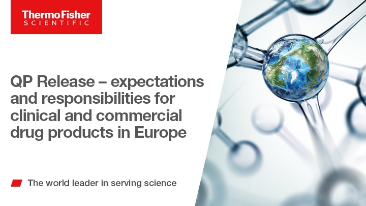 QP Release – expectations and responsibilities for clinical and commercial drug products in Europe