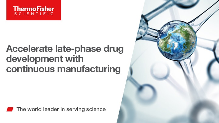 Accelerate late-phase drug development with continuous manufacturing