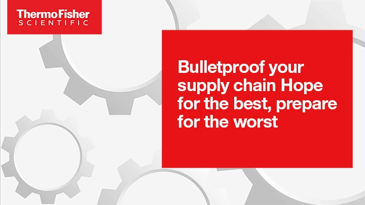 Bulletproof your supply chain: Hope for the best, prepare for the worst
