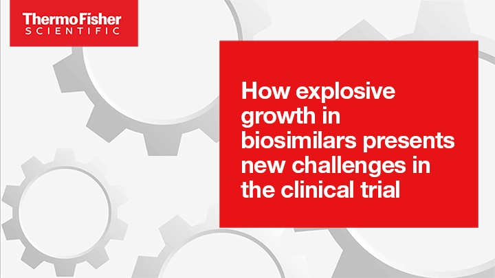How explosive growth in biosimilars presents new challenges in the clinical trial supply chain