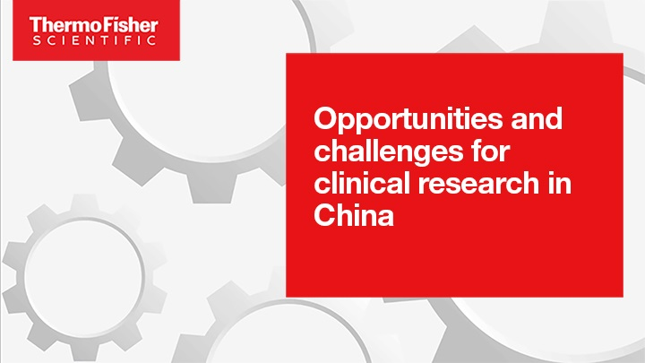 Opportunities and challenges for clinical research in China